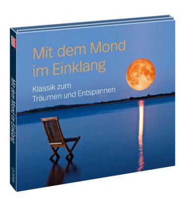 Mit dem Mond im Einklang - Klassik zum Träumen und Entspannen