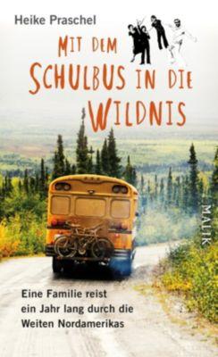 Mit dem Schulbus in die Wildnis, Heike Praschel