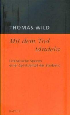 Mit dem Tod tändeln, Thomas Wild
