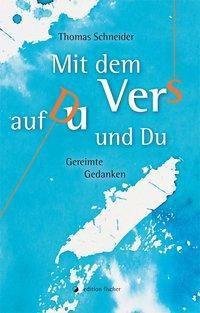 Mit dem Vers auf Du und Du - Thomas Schneider  