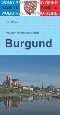 Mit dem Wohnmobil durch Burgund - Ralf Gréus pdf epub