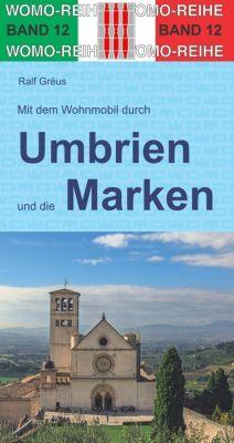 Mit dem Wohnmobil durch Umbrien und die Marken - Ralf Gréus pdf epub