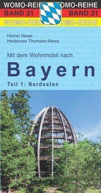 Mit dem Wohnmobil nach Bayern, Heiner Newe, Heiderose Thomsen-Newe