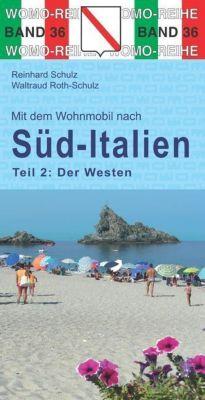 Mit dem Wohnmobil nach Süd-Italien, Der Westen, Reinhard Schulz, Waltraud Roth-Schulz