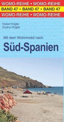 Mit dem Wohnmobil nach Süd-Spanien, Hubert Kügler, Gudrun Kügler