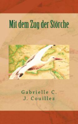Mit dem Zug der Störche, Gabrielle C. J. Couillez