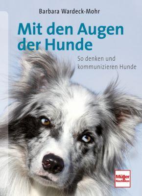 Mit den Augen der Hunde - Barbara Wardeck-Mohr |