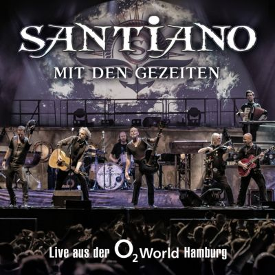 Mit den Gezeiten - Live aus der O2 World Hamburg, Santiano