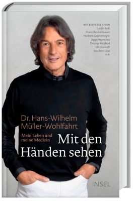 Mit den Händen sehen - Hans-Wilhelm Müller-Wohlfahrt |