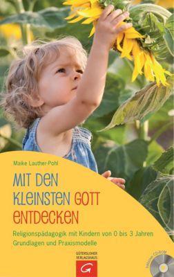 Mit den Kleinsten Gott entdecken, m. CD-ROM, Maike Lauther-Pohl