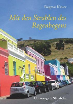 Mit den Strahlen des Regenbogens, Dagmar Kaiser