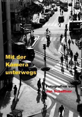 Mit der Kamera unterwegs (Wandkalender 2019 DIN A2 hoch), Jan Scheffner