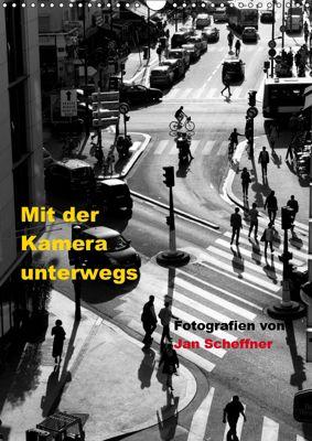 Mit der Kamera unterwegs (Wandkalender 2019 DIN A3 hoch), Jan Scheffner