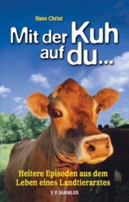 Mit der Kuh auf du..., Hans Christ