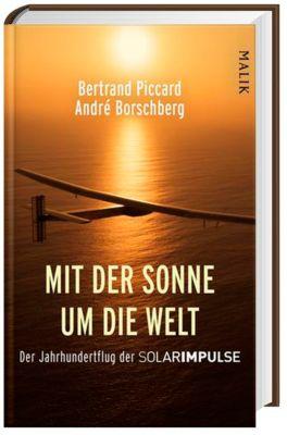 Mit der Sonne um die Welt, Bertrand Piccard, André Borschberg