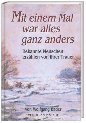 Mit einem Mal war alles ganz anders, Wolfgang Bader