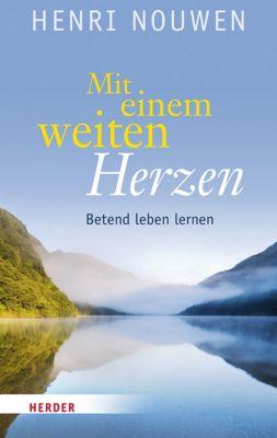 Mit einem weiten Herzen, Henri J. M. Nouwen