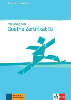 Mit Erfolg zum Goethe-Zertifikat B2: Testbuch, m. Audio-CD