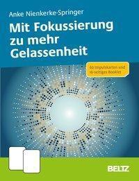Mit Fokussierung zu mehr Gelassenheit - Anke Nienkerke-Springer |