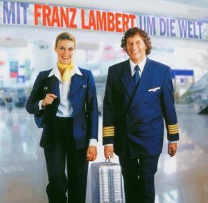 Mit Franz Lambert um die Welt, Franz Lambert