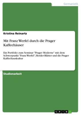 Mit Franz Werfel durch die Prager Kaffeehäuser, Kristina Reinartz