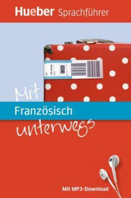 Mit Französisch unterwegs, m. MP3-Download, Juliane Forßmann, Valérie Domes