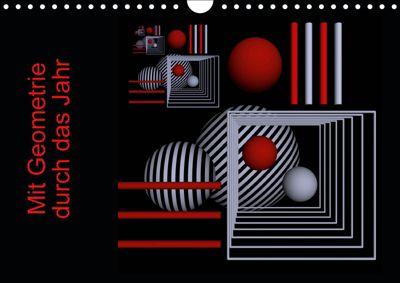 Mit Geometrie durch das Jahr (Wandkalender 2019 DIN A4 quer), IssaBild