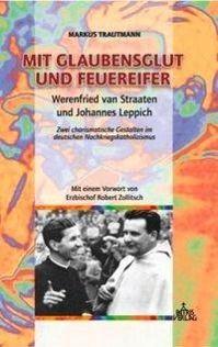 Mit Glaubensglut und Feuereifer, Markus Trautmann