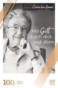 Mit Gott durch dick und dünn - Corrie ten Boom pdf epub