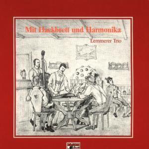 Mit Hackbrett und Harmonika, Lemmerer Trio