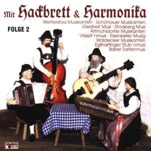 Mit Hackbrett und Harmonika Folge 2, Diverse Interpreten