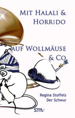 Mit Halali und Horrido auf Wollmäuse & Co!, Der Schwur - Regina Stoffels  