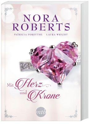 Mit Herz und Krone, Nora Roberts, Patricia Forsythe, Laura Wright