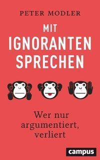 Mit Ignoranten sprechen - Peter Modler pdf epub