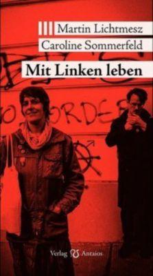 Mit Linken leben, Caroline Sommerfeld, Martin Lichtmesz