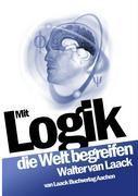 Mit Logik die Welt begreifen - Walter van Laack pdf epub