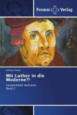 Mit Luther in die Moderne?!, Andreas Pawlas