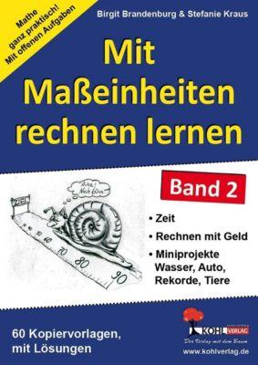 Mit Masseinheiten rechnen lernen - Band 2, Birgit Brandenburg