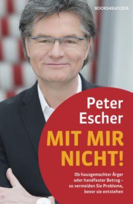 Mit mir nicht!, Peter Escher