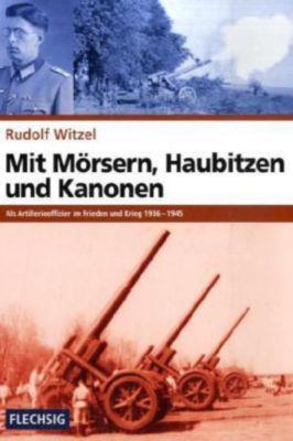 Mit Mörsern, Haubitzen und Kanonen, Rudolf Witzel