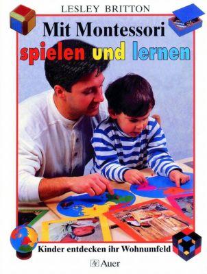Mit Montessori spielen und lernen, Lesley Britton