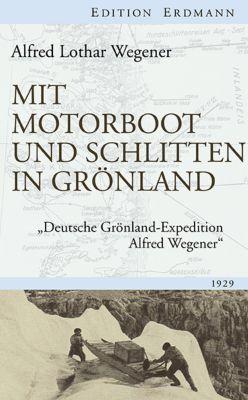 Mit Motorboot und Schlitten in Grönland, Alfred L. Wegener