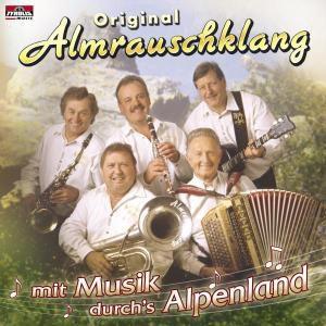 Mit Musik durchs Alpenland, Original Almrauschklang