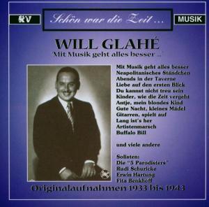 Mit Musik geht alles besser..., Will Glahe