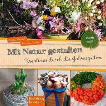 Mit Natur gestalten, Kerstin Anders, Heike Henkel