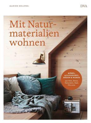 Mit Naturmaterialien wohnen - Marion Hellweg |