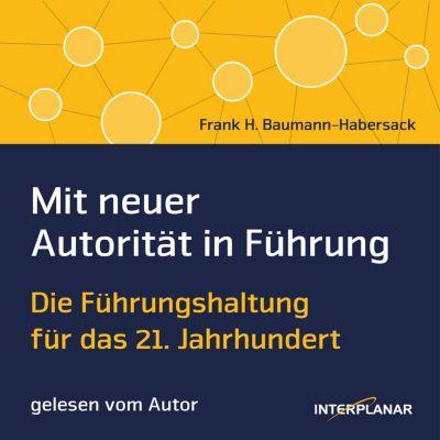 Mit neuer Autorität in Führung, Frank H. Baumann-Habersack