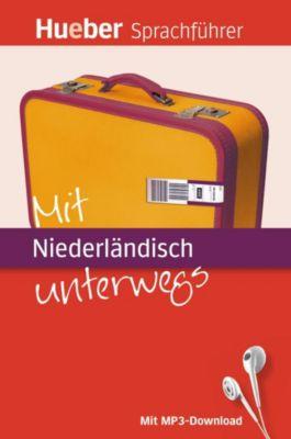 Mit Niederländisch unterwegs, m. MP3-Download, Juliane Forßmann, Xavier van Delft