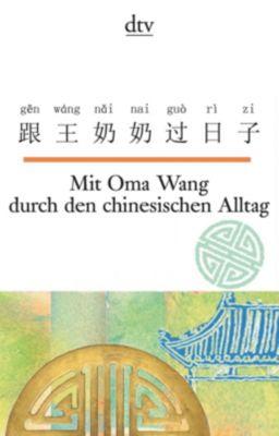 Mit Oma Wang durch den chinesischen Alltag - Nelly Ma |