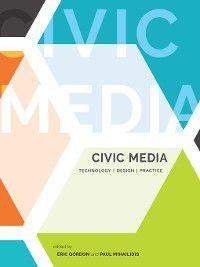 MIT Press: Civic Media, Eric Gordon, Paul Mihailidis